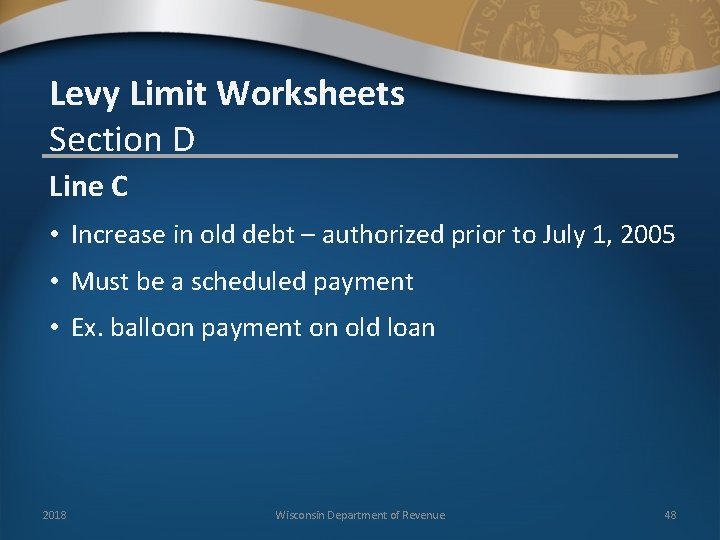 Levy Limit Worksheets Section D Line C • Increase in old debt – authorized