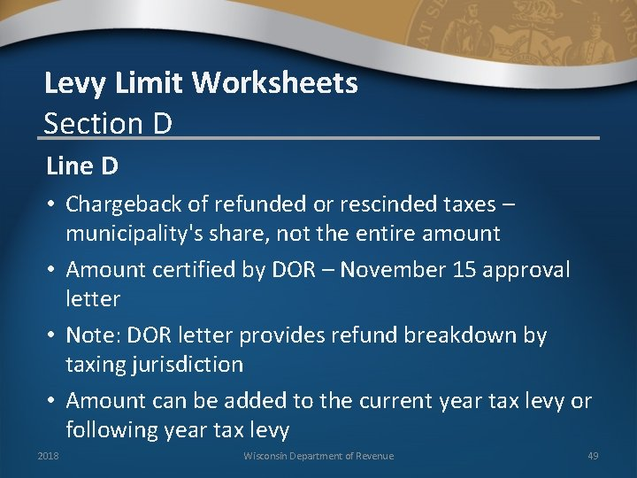 Levy Limit Worksheets Section D Line D • Chargeback of refunded or rescinded taxes