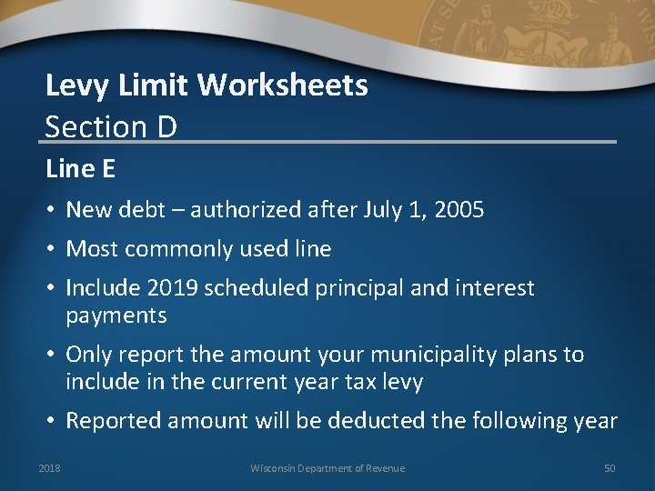 Levy Limit Worksheets Section D Line E • New debt – authorized after July