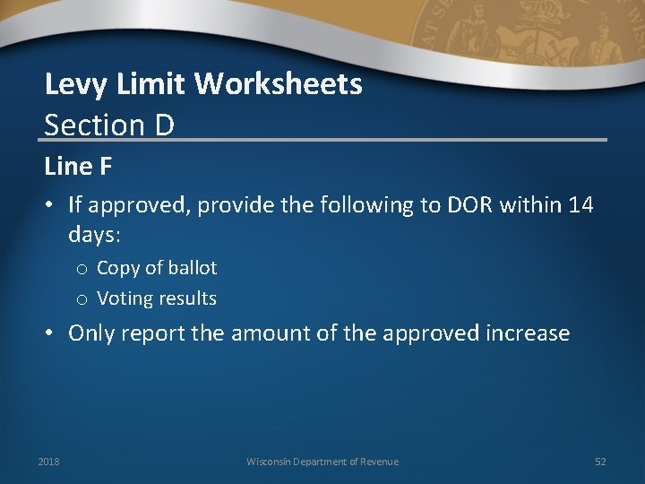 Levy Limit Worksheets Section D Line F • If approved, provide the following to