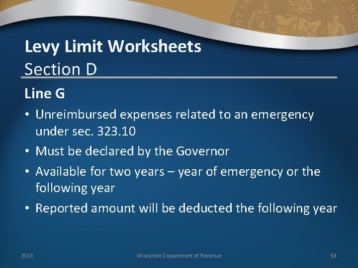 Levy Limit Worksheets Section D Line G • Unreimbursed expenses related to an emergency