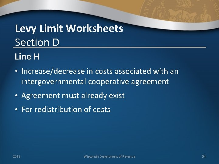 Levy Limit Worksheets Section D Line H • Increase/decrease in costs associated with an