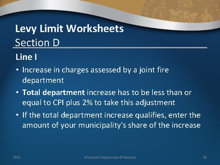 Levy Limit Worksheets Section D Line I • Increase in charges assessed by a