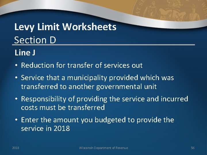 Levy Limit Worksheets Section D Line J • Reduction for transfer of services out