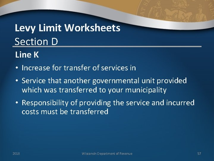 Levy Limit Worksheets Section D Line K • Increase for transfer of services in