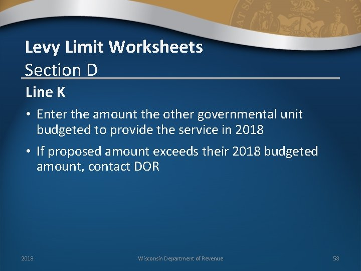 Levy Limit Worksheets Section D Line K • Enter the amount the other governmental