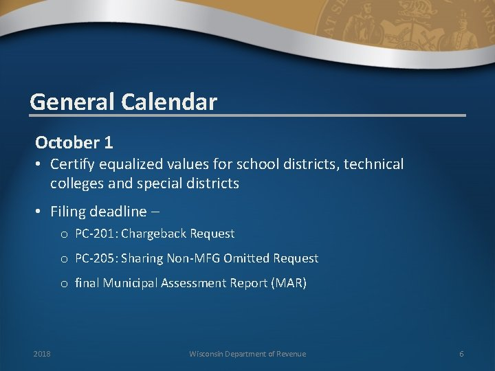 General Calendar October 1 • Certify equalized values for school districts, technical colleges and