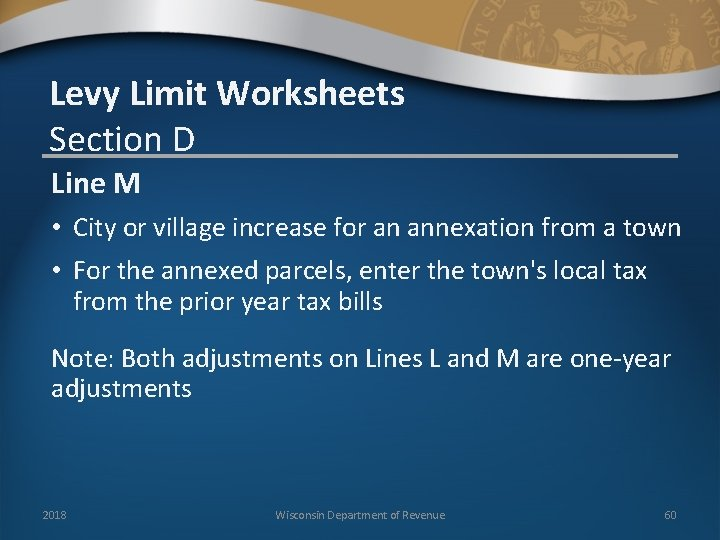 Levy Limit Worksheets Section D Line M • City or village increase for an