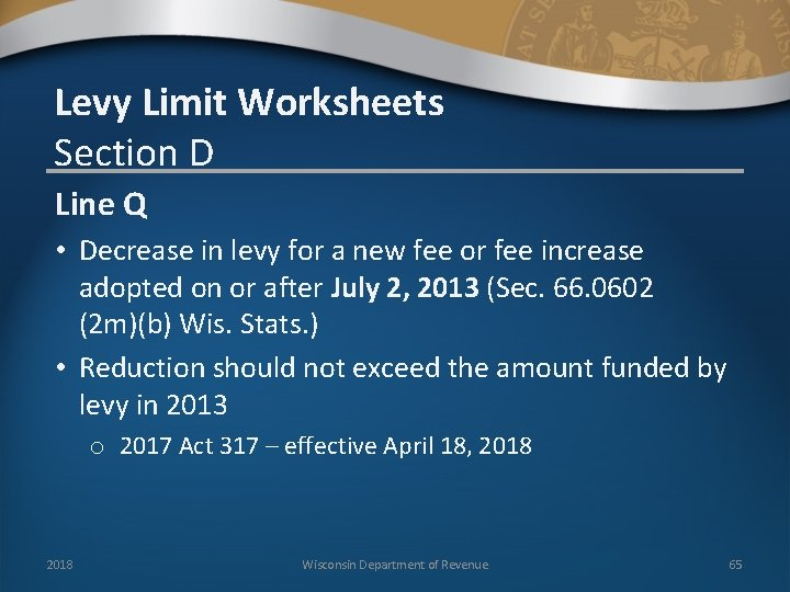 Levy Limit Worksheets Section D Line Q • Decrease in levy for a new