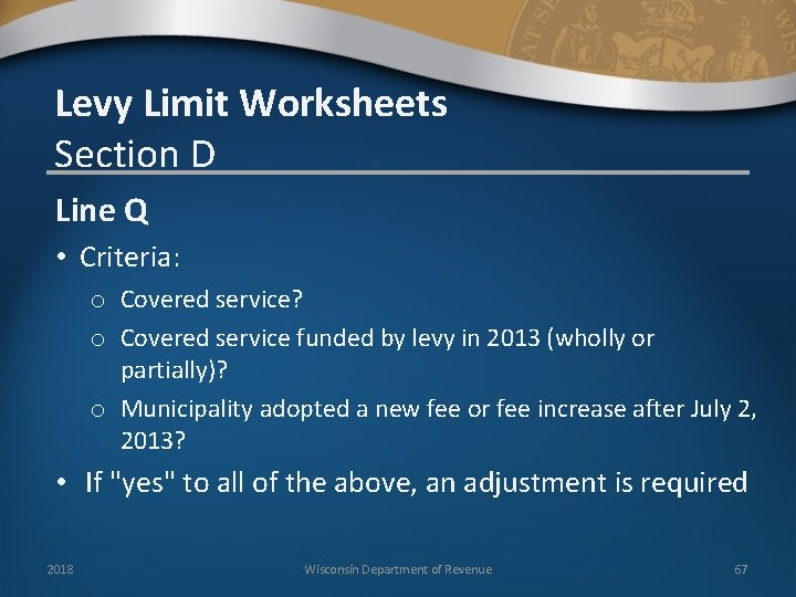 Levy Limit Worksheets Section D Line Q • Criteria: o Covered service? o Covered
