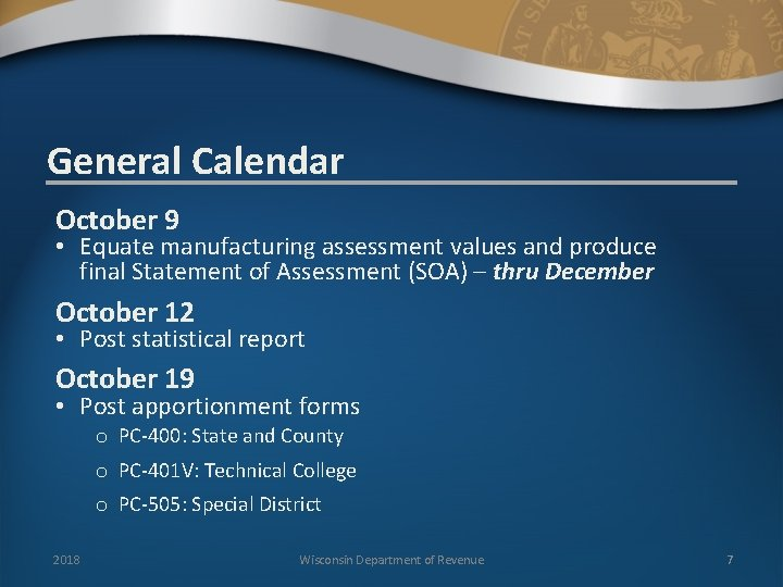 General Calendar October 9 • Equate manufacturing assessment values and produce final Statement of