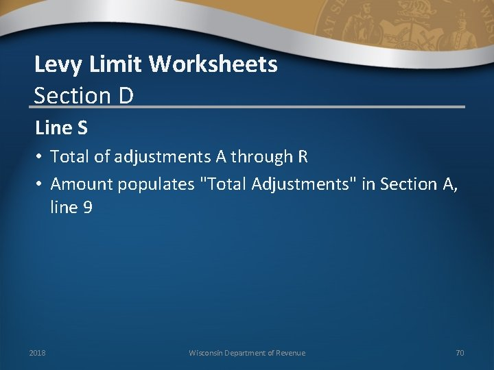 Levy Limit Worksheets Section D Line S • Total of adjustments A through R