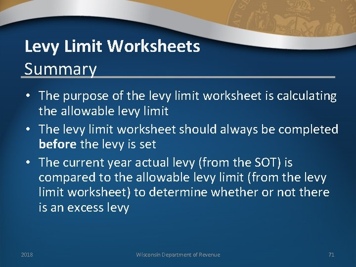 Levy Limit Worksheets Summary • The purpose of the levy limit worksheet is calculating