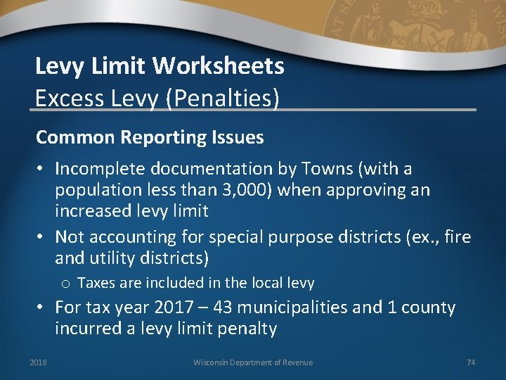 Levy Limit Worksheets Excess Levy (Penalties) Common Reporting Issues • Incomplete documentation by Towns