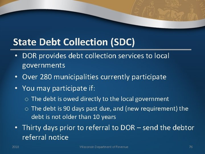 State Debt Collection (SDC) • DOR provides debt collection services to local governments •
