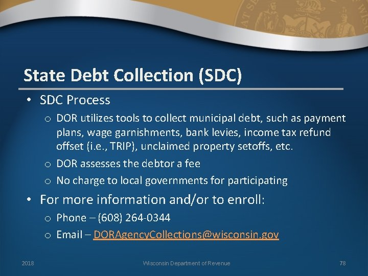 State Debt Collection (SDC) • SDC Process o DOR utilizes tools to collect municipal