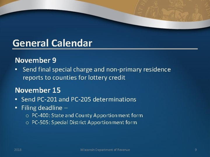 General Calendar November 9 • Send final special charge and non-primary residence reports to