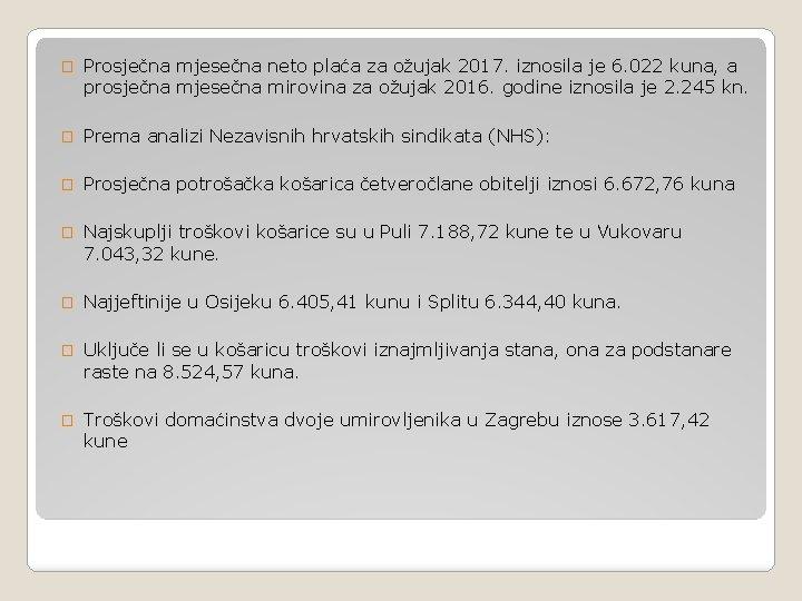 � Prosječna mjesečna neto plaća za ožujak 2017. iznosila je 6. 022 kuna, a