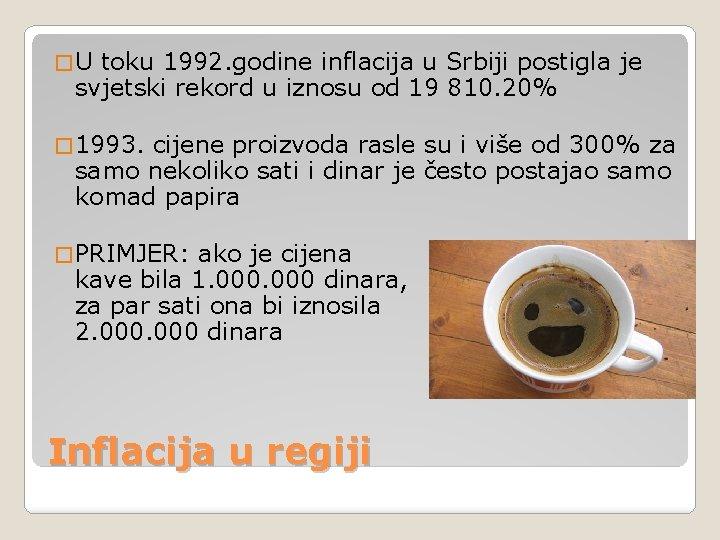 � U toku 1992. godine inflacija u Srbiji postigla je svjetski rekord u iznosu