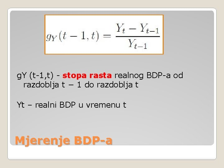 g. Y (t-1, t) - stopa rasta realnog BDP-a od razdoblja t − 1