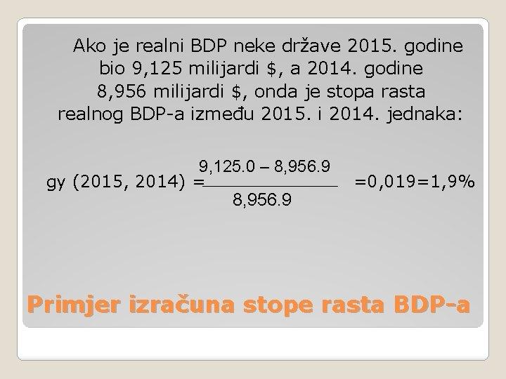 Ako je realni BDP neke države 2015. godine bio 9, 125 milijardi $, a