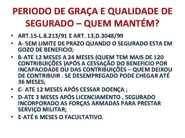 PERIODO DE GRAÇA E QUALIDADE DE SEGURADO – QUEM MANTÉM? • ART. 15 -L.