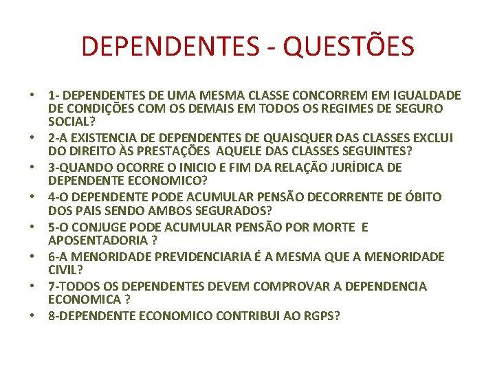 DEPENDENTES - QUESTÕES • 1 - DEPENDENTES DE UMA MESMA CLASSE CONCORREM EM IGUALDADE