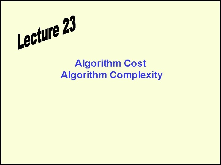 Algorithm Cost Algorithm Complexity