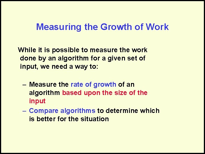 Measuring the Growth of Work While it is possible to measure the work done