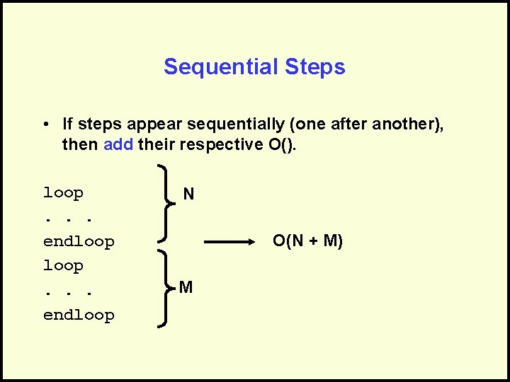 Sequential Steps • If steps appear sequentially (one after another), then add their respective