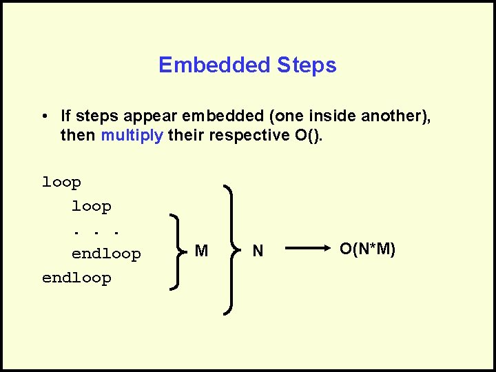 Embedded Steps • If steps appear embedded (one inside another), then multiply their respective