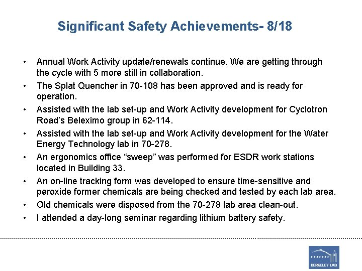Significant Safety Achievements- 8/18 • • Annual Work Activity update/renewals continue. We are getting