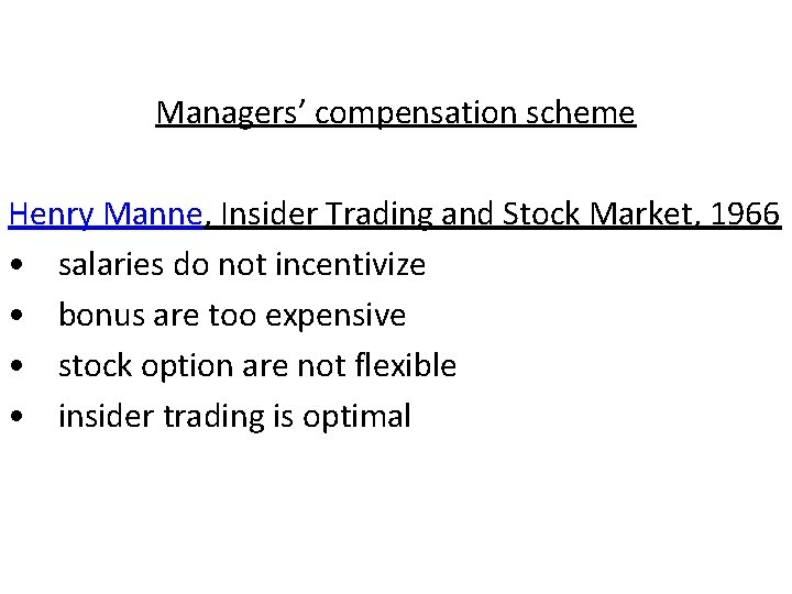Managers' compensation scheme Henry Manne, Insider Trading and Stock Market, 1966 • salaries do