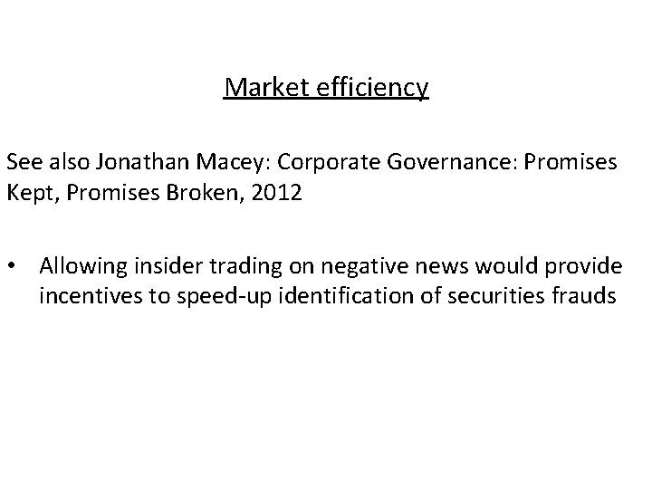 Market efficiency See also Jonathan Macey: Corporate Governance: Promises Kept, Promises Broken, 2012 •
