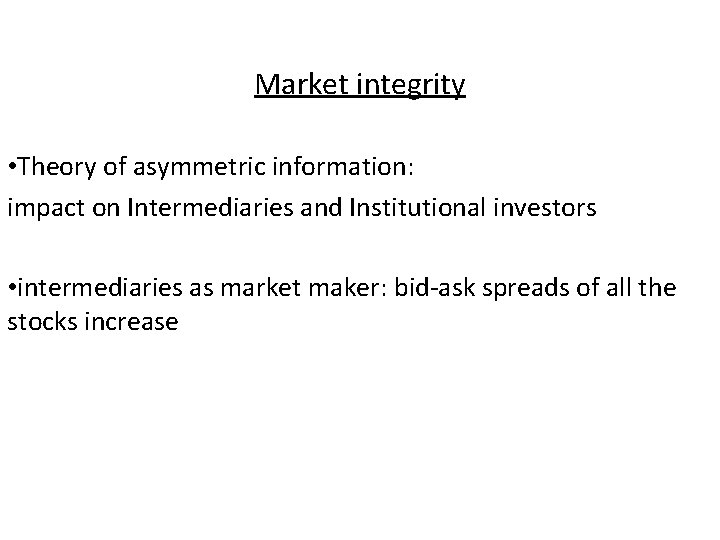 Market integrity • Theory of asymmetric information: impact on Intermediaries and Institutional investors •