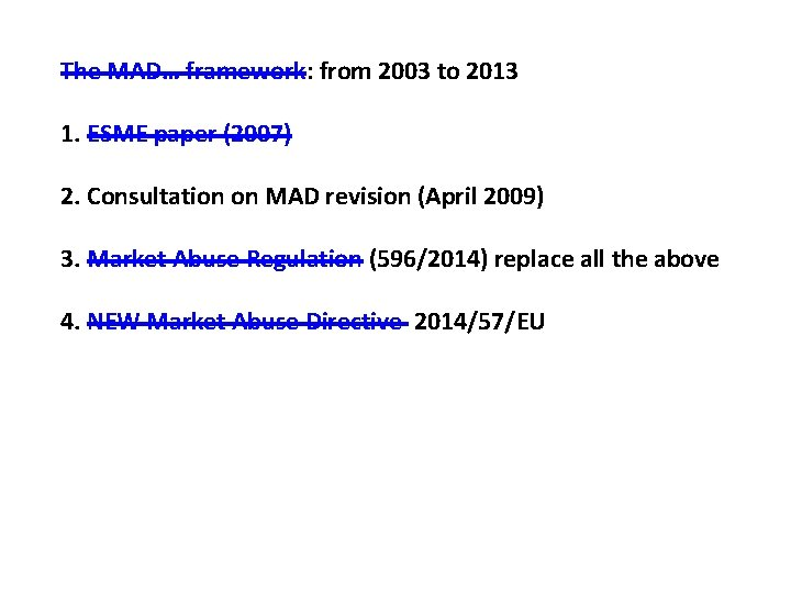 The MAD… framework: from 2003 to 2013 1. ESME paper (2007) 2. Consultation on