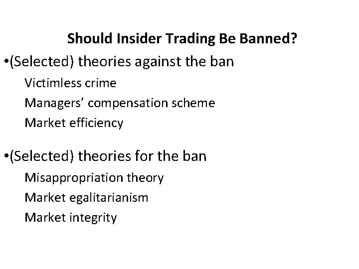 Should Insider Trading Be Banned? • (Selected) theories against the ban Victimless crime Managers'