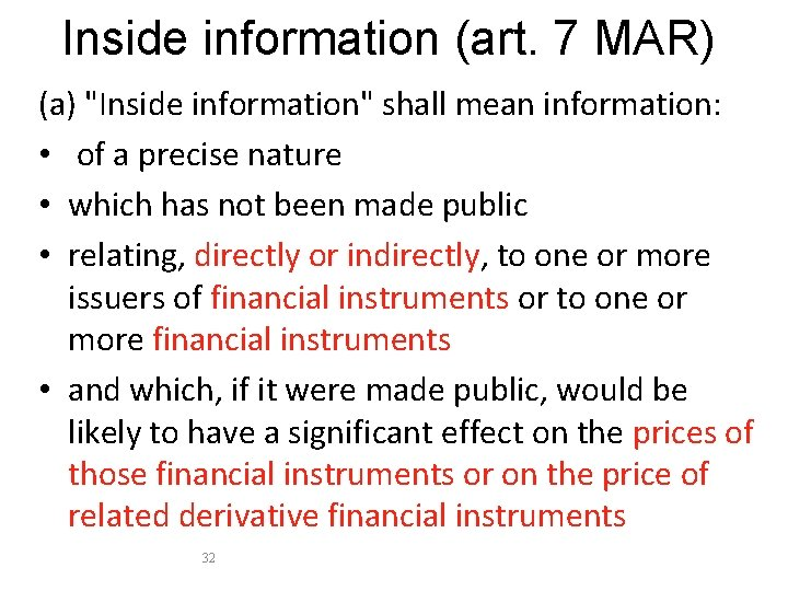"Inside information (art. 7 MAR) (a) ""Inside information"" shall mean information: • of a"