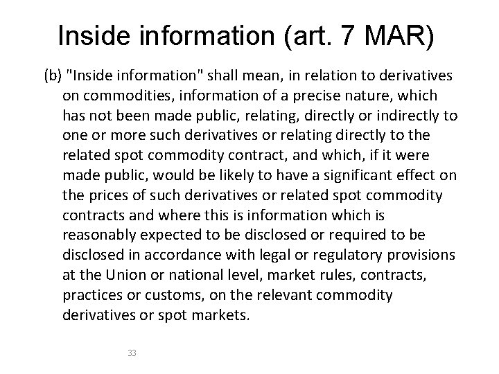 "Inside information (art. 7 MAR) (b) ""Inside information"" shall mean, in relation to derivatives"
