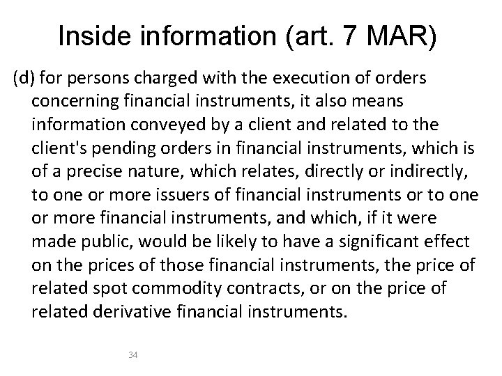Inside information (art. 7 MAR) (d) for persons charged with the execution of orders