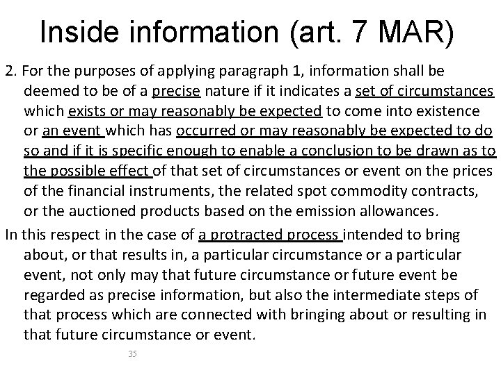 Inside information (art. 7 MAR) 2. For the purposes of applying paragraph 1, information