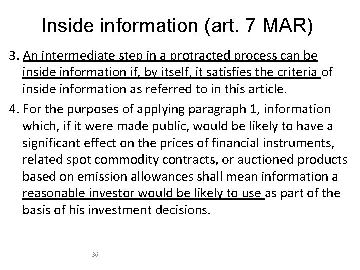 Inside information (art. 7 MAR) 3. An intermediate step in a protracted process can