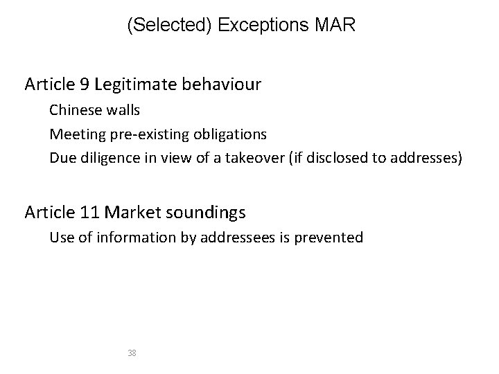 (Selected) Exceptions MAR Article 9 Legitimate behaviour Chinese walls Meeting pre-existing obligations Due diligence