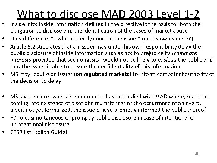 What to disclose MAD 2003 Level 1 -2 • Inside info: inside information defined