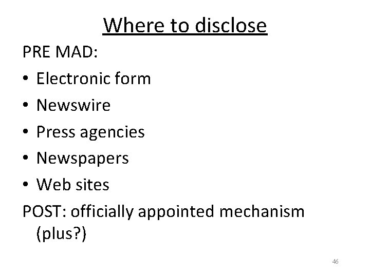 Where to disclose PRE MAD: • Electronic form • Newswire • Press agencies •