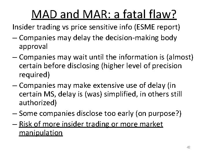 MAD and MAR: a fatal flaw? Insider trading vs price sensitive info (ESME report)