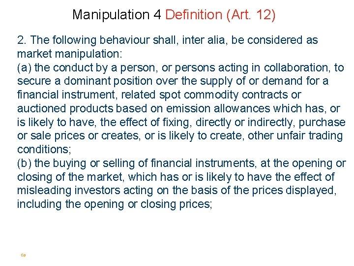 Manipulation 4 Definition (Art. 12) 2. The following behaviour shall, inter alia, be considered