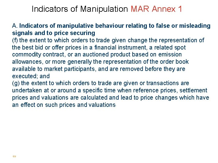 Indicators of Manipulation MAR Annex 1 A. Indicators of manipulative behaviour relating to false