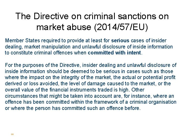 The Directive on criminal sanctions on market abuse (2014/57/EU) Member States required to provide