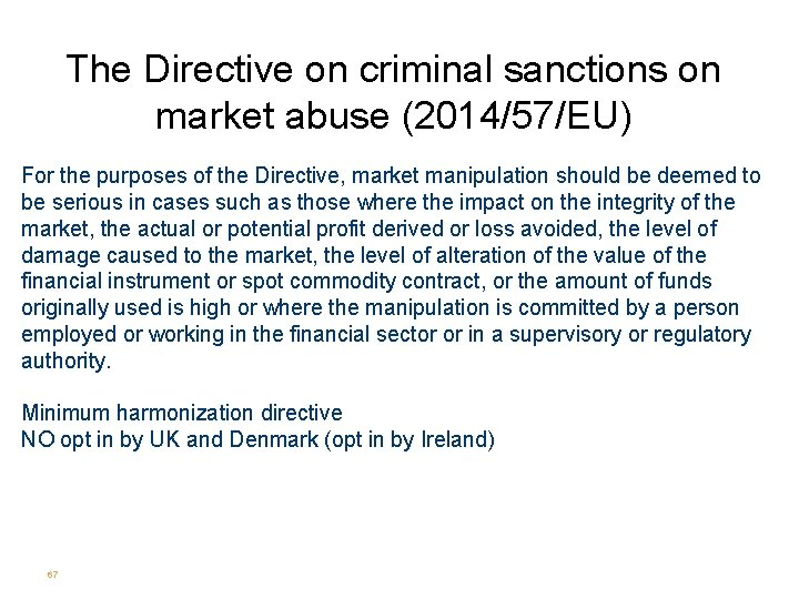 The Directive on criminal sanctions on market abuse (2014/57/EU) For the purposes of the